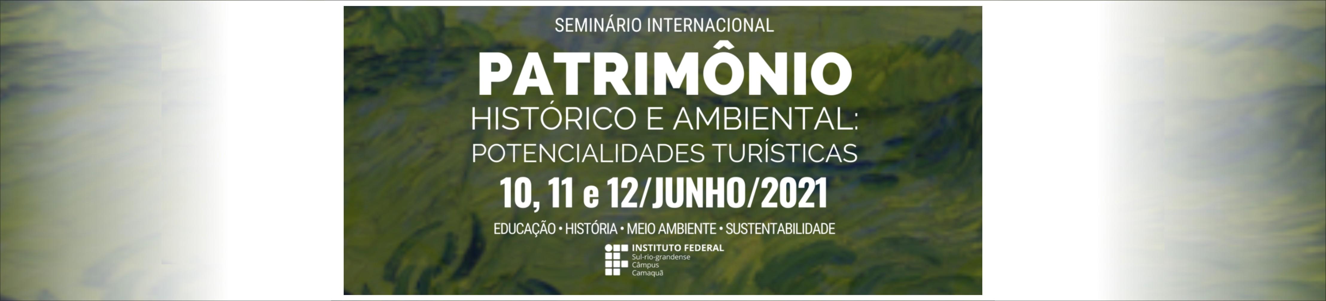 Seminário Internacional Patrimônio Histórico e Ambiental: Potencialidades Turísticas